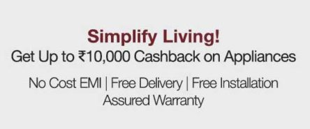 Buy and get up-to Rs.10000 discount on Appliances